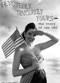 Devotedly Sincerely Yours: The Story of the USO